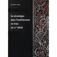 La ceramique dans l'architecture en Iran au XVe siecle : les arts qara quyunlus et aq quyunlus