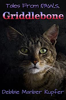 Griddlebone (Tales from P.A.W.S. Book 3) by [Kupfer, Debbie Manber]