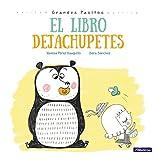 El libro dejachupetes / Big Baby Steps: The Pacifier Give-Up Book (Grandes Pasitos / Big Baby Steps) (Spanish Edition)