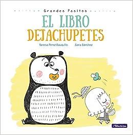 El libro dejachupetes Grandes pasitos. Álbum ilustrado ...