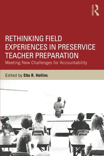 Rethinking Field Experiences in Preservice Teacher Preparation: Meeting New Challenges for Accountability