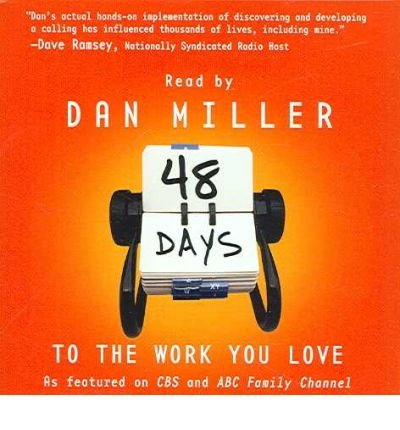 [(48 Days to the Work You Love )] [Author: Dan Miller] [Jan-2007]