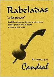 Rabeladas, 'A Lo Pesao': Coplillas Picantes, Jocosas y Divertidas Donde Predomina el Doble Sentido y La Ironía