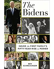 The Bidens: Inside the First Family's Fifty-Year Rise to Power
