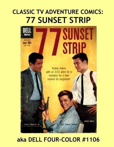 Dell Tv Comic Book - Classic TV Adventure Comics: 77 Sunset Strip: Great Comics from the Golden Age of TV --- All Stories -- No Ads