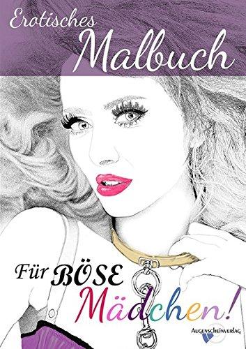 Für böse Mädchen: Ein erotisches Malbuch für Erwachsene