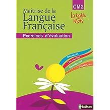 Maîtrise de la langue française - CM2: Exercices d'évaluation - Grammaire • Conjugaison • Orthographe • Vocabulaire