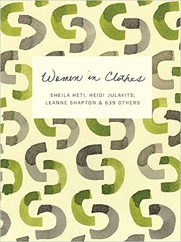Amazon fr - Women in Clothes - Sheila Heti, Heidi Julavits, Leanne