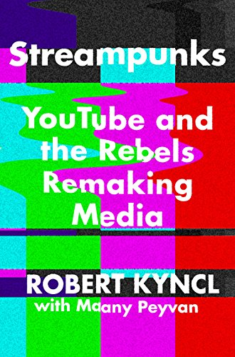 Streampunks: YouTube and the Rebels Remaking Media cover