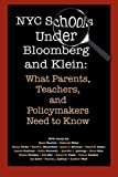 img - for NYC Schools Under Bloomberg/Klein: What Parents, Teachers and Policymakers Need to Know book / textbook / text book
