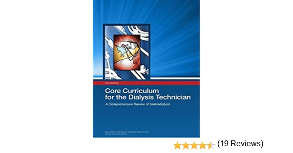 Core Curriculum for the Dialysis Technician - 5th Edition: Inc ...