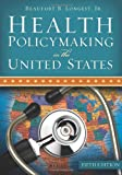 Health Policymaking in the United States 5th Edition