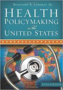 Health Policymaking In The United States Fifth Edition 9781567933543 Medicine Health Science Books Amazon Com