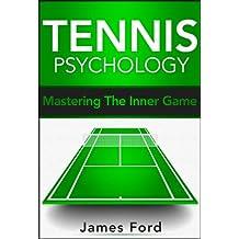 Tennis:Tennis Psychology: - (Tennis Psychology,Tennis Mindset)