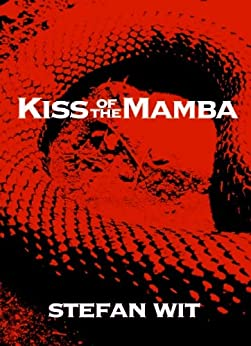 Kiss of the Mamba (Prequel to Blue Zulu Book 1) by [Wit, Stefan]