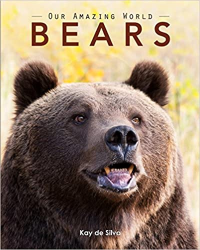 Bears: Amazing Pictures and Fun Facts on Animals in Nature