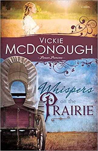 Whispers On The Prairie (Pioneer Promises Volume 1)