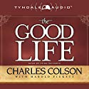 The Good Life Audiobook by Charles Colson, Harold Pickett Narrated by Todd McLauren