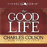 The Good Life | Charles Colson,Harold Pickett