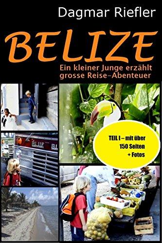 BELIZE: Ein kleiner Junger erzählt grosse Reiseabenteuer