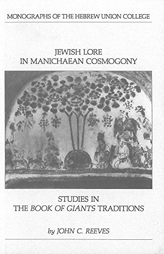 Jewish Lore in Manichaean Cosmogony: Studies in the Book of Giants Traditions (Monographs of the Hebrew Union College)
