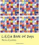 Little Book of Days, Nona Caspers, 1933132698