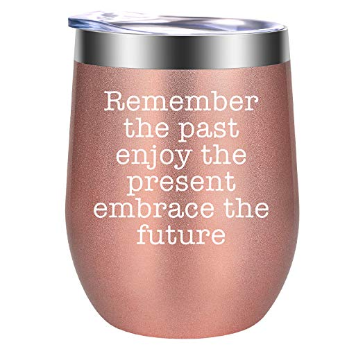 Remember the Past Enjoy the Present Embrace the Future - Funny Birthday Gifts for Women - Fun Retirement, Congratulations, Engagement, Wedding Gift for Mom, Wife, Friends, Coworker - GSPY Wine Tumbler