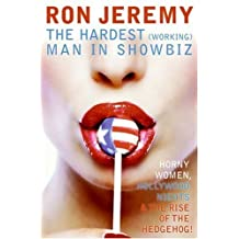 Ron Jeremy: The Hardest (Working) Man in Showbiz: The Life and Times of a Porn Star