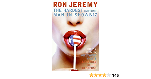 Ron Jeremy: The Hardest (Working) Man in Showbiz: The Life and Times of a Porn Star (English Edition)