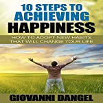 10 Steps to Achieving Happiness | Giovanni Dangel
