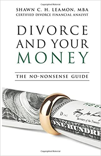 Divorce and Your Money: The No-Nonsense Guide