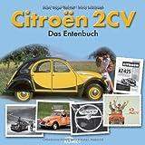 Citroën 2 CV: Das Entenbuch