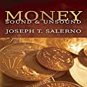 Money, Sound, & Unsound Audiobook by Joseph T. Salerno Narrated by Philip D. Moore
