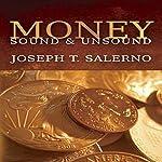 Money, Sound, & Unsound | Joseph T. Salerno