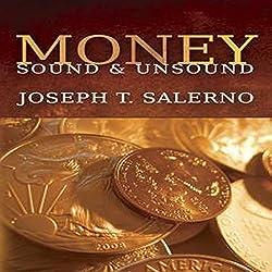 Money, Sound, & Unsound