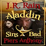 Aladdin Sins Bad: Aladdin Trilogy, Book 2 | J.R. Rain,Piers Anthony