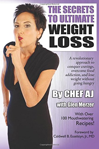 The Secrets to Ultimate Weight Loss: A revolutionary approach to conquer cravings, overcome food addiction, and lose weight without going hungry cover