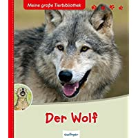 Der Wolf (Meine große Tierbibliothek)