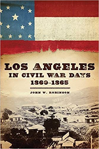 Book Los Angeles in Civil War Days, 1860?1865 by John W. Robinson (2013-05-03)