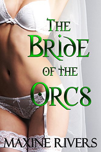 The Bride of the Orcs (paranormal monster menage - Supernatural Bdsmerotica