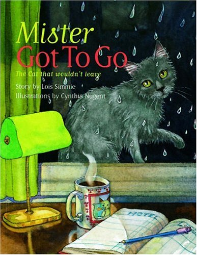 Mister Got to Go: The Cat That Wouldn't Leave