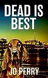 Dead Is Best (Charlie & Rose Investigate Book 2)