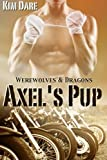 Axel's Pup (Werewolves & Dragons) (Volume 1)