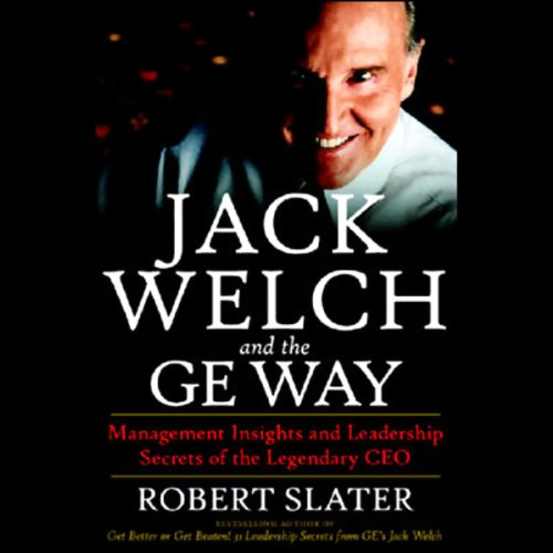 Ge Jack - Jack Welch and the GE Way: Management Insights and Leadership Secrets of the Legendary CEO