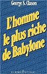 L'homme le plus riche de Babylone par George S. (George Samuel) Clason