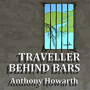 Traveller Behind Bars Audiobook