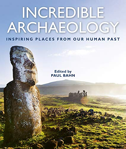 Book Cover: Incredible Archaeology: Inspiring Places from Our Human Past