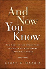 And Now You Know: The Rest of the Story from Lives of Well-Known Latter-Day Saints Hardcover