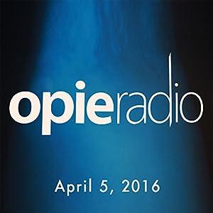 Opie and Jimmy, Tom Papa, The Property Brothers, Buzz Aldrin, John Popper, April 5, 2016 Radio/TV Program