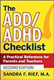 The ADD / ADHD Checklist: A Practical Reference for Parents and Teachers